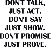 Don`t talk just act