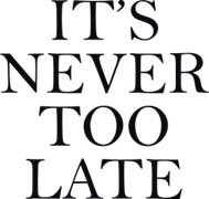 It`s never too late