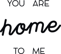 You are home to me