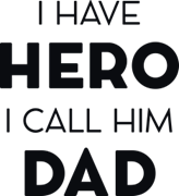I have hero i call him dad